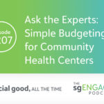 The sgENGAGE Podcast Episode 207: Ask the Experts: Simple Budgeting for Community Health Centers