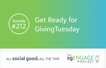 Get Ready for GivingTuesday Episode 212 sgEngage Podcast